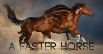 05-17-18_a-faster-horse_1200