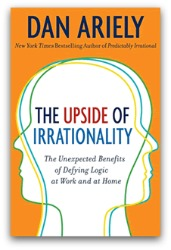 'The Upside of Irrationality'